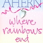 RECENZIA: Cecelia Ahern – Where Rainbows End